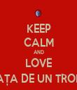 KEEP CALM AND LOVE FAȚA DE UN TROLL - Personalised Tea Towel: Premium
