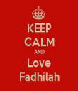 KEEP CALM AND Love Fadhilah - Personalised Tea Towel: Premium