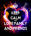 KEEP CALM AND LOVE FAMILY AND FRIENDS - Personalised Tea Towel: Premium