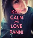 KEEP CALM AND LOVE FANNI - Personalised Tea Towel: Premium