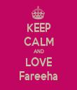 KEEP CALM AND LOVE Fareeha - Personalised Tea Towel: Premium