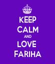 KEEP CALM AND LOVE  FARIHA - Personalised Tea Towel: Premium