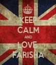 KEEP CALM AND LOVE  FARISHA - Personalised Tea Towel: Premium