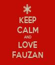 KEEP CALM AND LOVE FAUZAN - Personalised Tea Towel: Premium