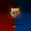 KEEP CALM AND Love  FCBarcelona - Personalised Tea Towel: Premium
