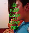 KEEP CALM AND LOVE FIRE - Personalised Tea Towel: Premium
