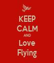 KEEP CALM AND Love Flying - Personalised Tea Towel: Premium