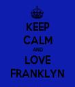 KEEP CALM AND LOVE FRANKLYN - Personalised Tea Towel: Premium