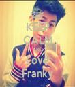 KEEP CALM AND Love Franky - Personalised Tea Towel: Premium