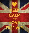 KEEP CALM AND LOVE FREE WIFI - Personalised Tea Towel: Premium