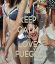 KEEP CALM AND LOVE FUEGO - Personalised Tea Towel: Premium