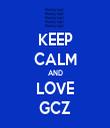 KEEP CALM AND LOVE GCZ - Personalised Tea Towel: Premium
