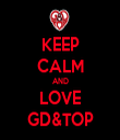 KEEP CALM AND LOVE GD&TOP - Personalised Tea Towel: Premium