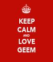 KEEP CALM AND LOVE GEEM - Personalised Tea Towel: Premium