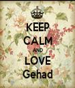 KEEP CALM AND LOVE Gehad - Personalised Tea Towel: Premium