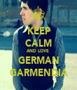 KEEP CALM AND LOVE  GERMAN GARMENDIA - Personalised Tea Towel: Premium