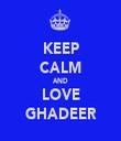 KEEP CALM AND LOVE GHADEER - Personalised Tea Towel: Premium