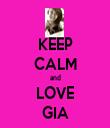 KEEP CALM and LOVE GIA - Personalised Tea Towel: Premium