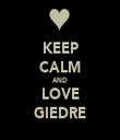 KEEP CALM AND LOVE GIEDRE - Personalised Tea Towel: Premium