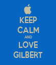 KEEP CALM AND LOVE GILBERT - Personalised Tea Towel: Premium