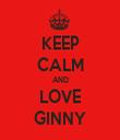 KEEP CALM AND LOVE GINNY - Personalised Tea Towel: Premium