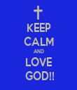 KEEP CALM AND LOVE  GOD!! - Personalised Tea Towel: Premium