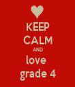 KEEP CALM AND love  grade 4 - Personalised Tea Towel: Premium