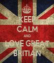KEEP CALM AND LOVE GREAT BRITIAN - Personalised Tea Towel: Premium