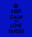 KEEP CALM AND LOVE GUIDES - Personalised Tea Towel: Premium