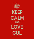 KEEP CALM AND LOVE GUL - Personalised Tea Towel: Premium
