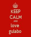 KEEP CALM AND love  gulabo  - Personalised Tea Towel: Premium