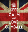 KEEP CALM AND LOVE  GUMBALL - Personalised Tea Towel: Premium