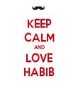 KEEP CALM AND LOVE HABIB - Personalised Tea Towel: Premium