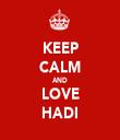 KEEP CALM AND LOVE HADI - Personalised Tea Towel: Premium