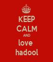 KEEP CALM AND love  hadool - Personalised Tea Towel: Premium
