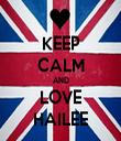 KEEP CALM AND LOVE HAILEE - Personalised Tea Towel: Premium