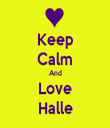 Keep Calm And Love Halle - Personalised Tea Towel: Premium