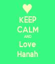 KEEP CALM AND Love Hanah - Personalised Tea Towel: Premium