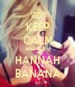 KEEP CALM AND LOVE HANNAH BANANA - Personalised Tea Towel: Premium