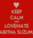 KEEP CALM AND LOVE/HATE TABITHA SUZUMA - Personalised Tea Towel: Premium