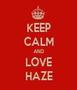 KEEP CALM AND LOVE HAZE - Personalised Tea Towel: Premium