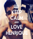 KEEP CALM AND LOVE HENRIQUE - Personalised Tea Towel: Premium