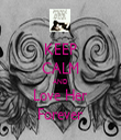 KEEP CALM AND Love Her Forever - Personalised Tea Towel: Premium