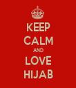 KEEP CALM AND LOVE HIJAB - Personalised Tea Towel: Premium