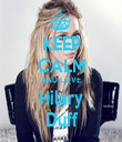 KEEP CALM AND LOVE Hilary Duff - Personalised Tea Towel: Premium