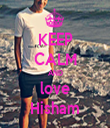 KEEP CALM AND love Hisham - Personalised Tea Towel: Premium