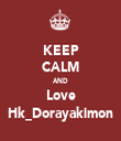 KEEP CALM AND Love Hk_Dorayakimon - Personalised Tea Towel: Premium