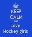 KEEP CALM AND Love  Hockey girls  - Personalised Tea Towel: Premium