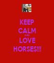 KEEP CALM AND LOVE HORSES!!! - Personalised Tea Towel: Premium