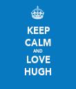 KEEP CALM AND LOVE HUGH - Personalised Tea Towel: Premium